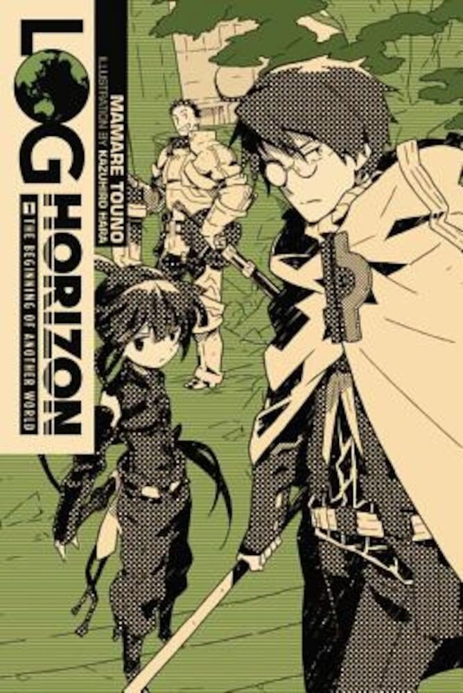 Log Horizon, Vol. 1 (Light Novel): The Beginning of Another World, Paperback