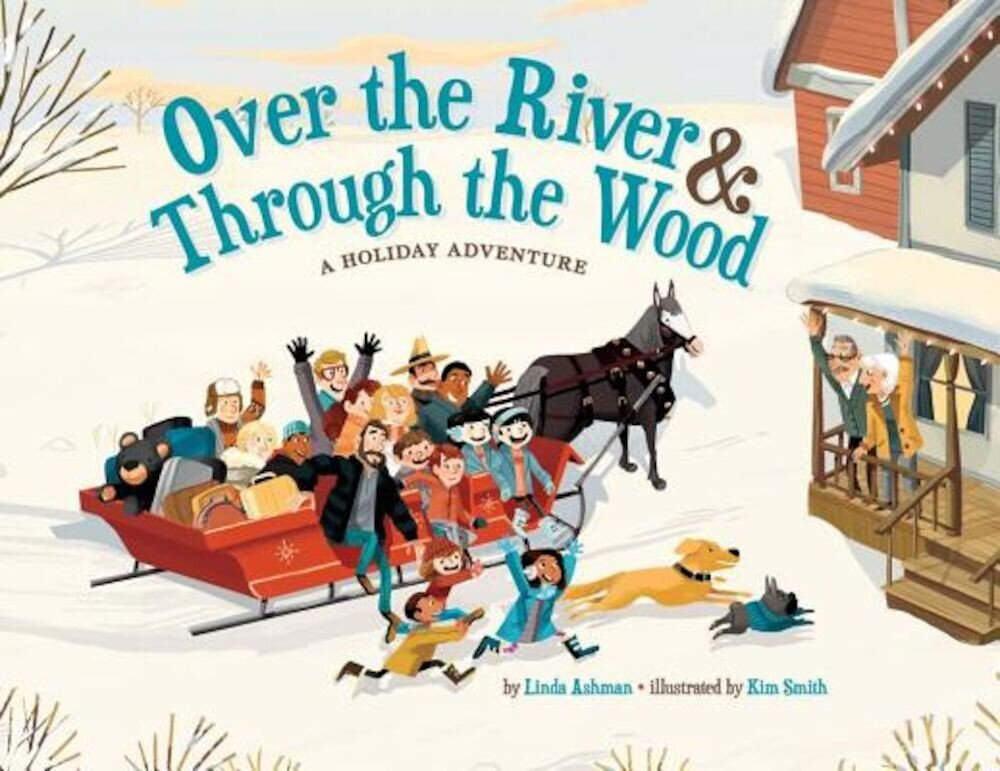 Over the River & Through the Wood: A Holiday Adventure, Hardcover