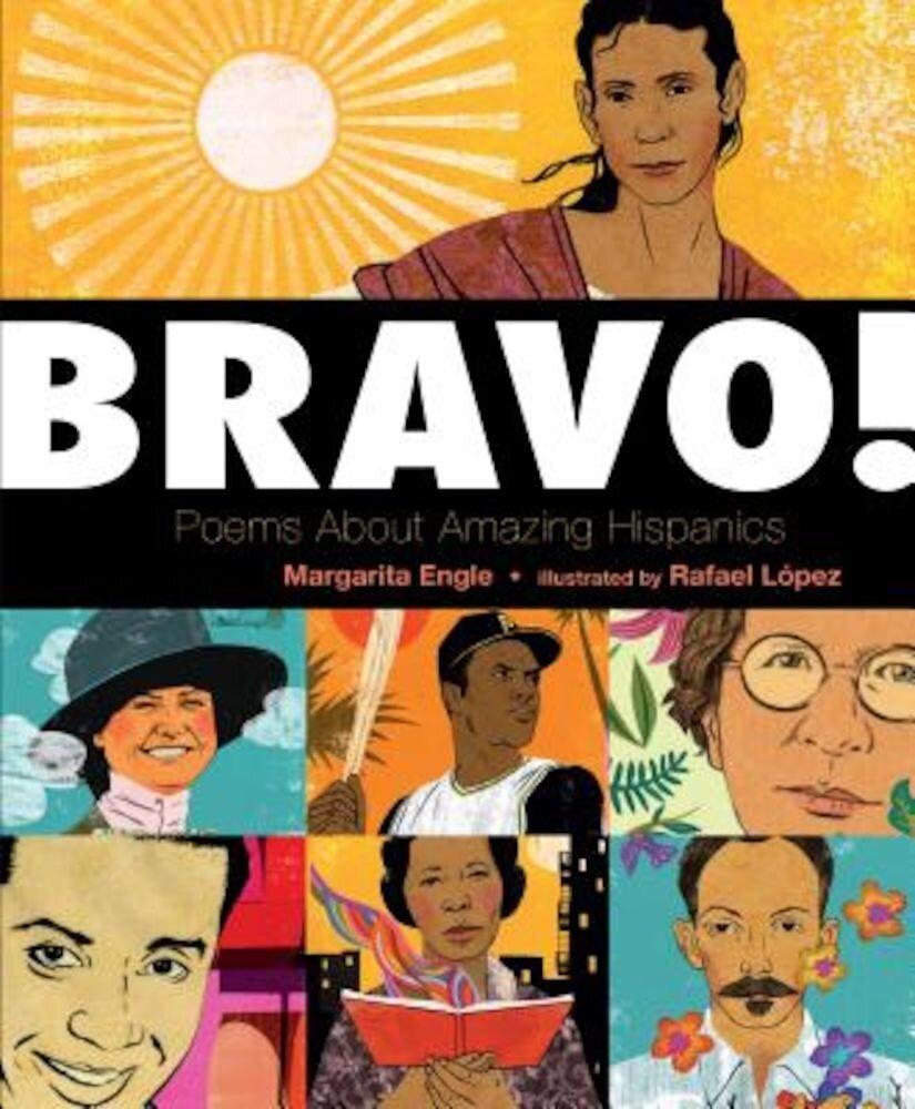 Bravo!: Poems about Amazing Hispanics, Hardcover