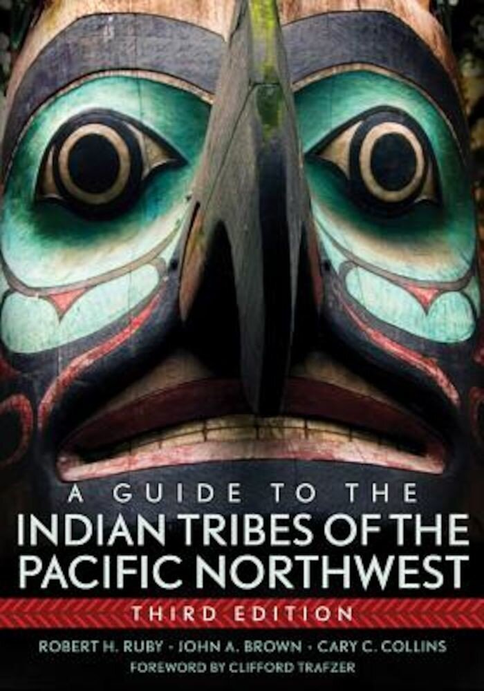 A Guide to the Indian Tribes of the Pacific Northwest, Paperback