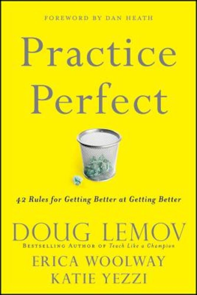 Practice Perfect: 42 Rules for Getting Better at Getting Better, Hardcover