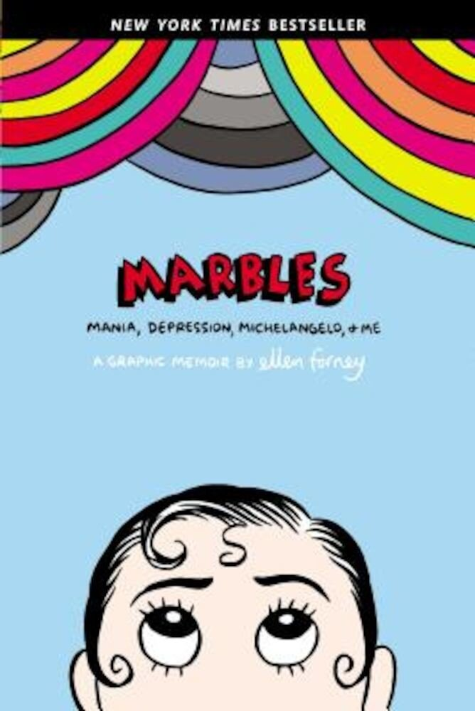 Marbles: Mania, Depression, Michelangelo, and Me: A Graphic Memoir, Paperback