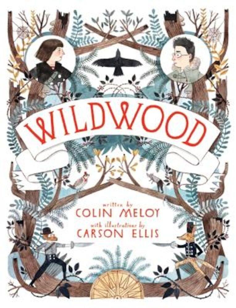 Wildwood: The Wildwood Chronicles, Book I, Hardcover