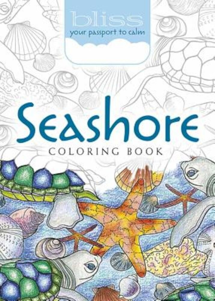 Bliss Seashore Coloring Book: Your Passport to Calm, Paperback