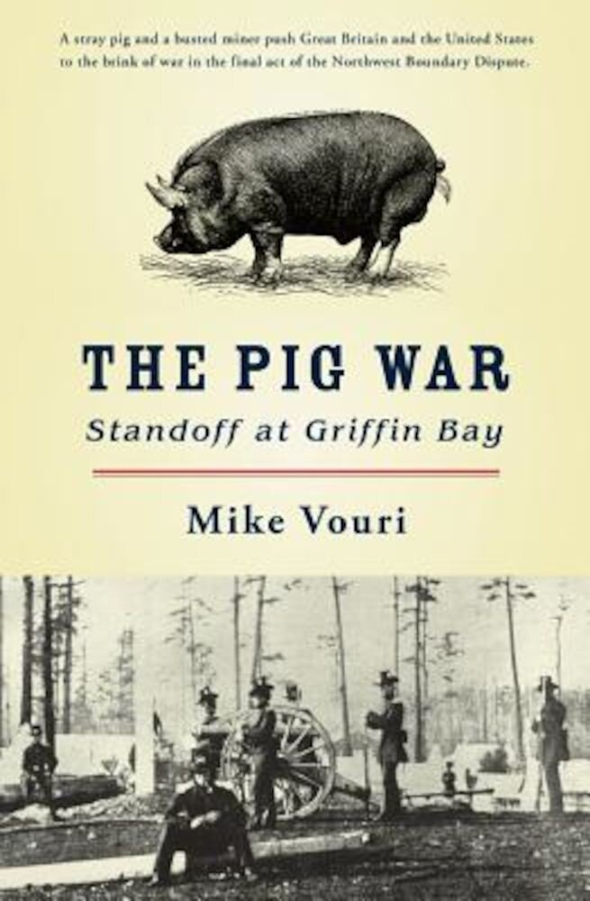 The Pig War: Standoff at Griffin Bay, Paperback