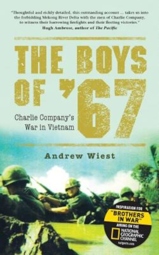 The Boys of '67: Charlie Company's War in Vietnam, Paperback