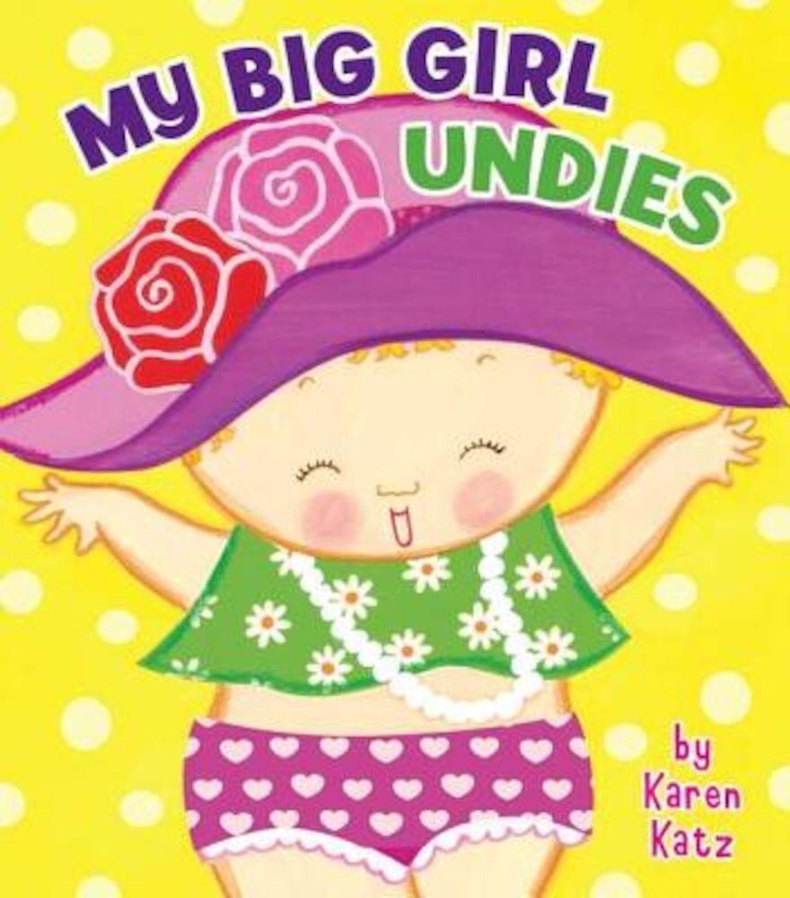 My Big Girl Undies, Hardcover