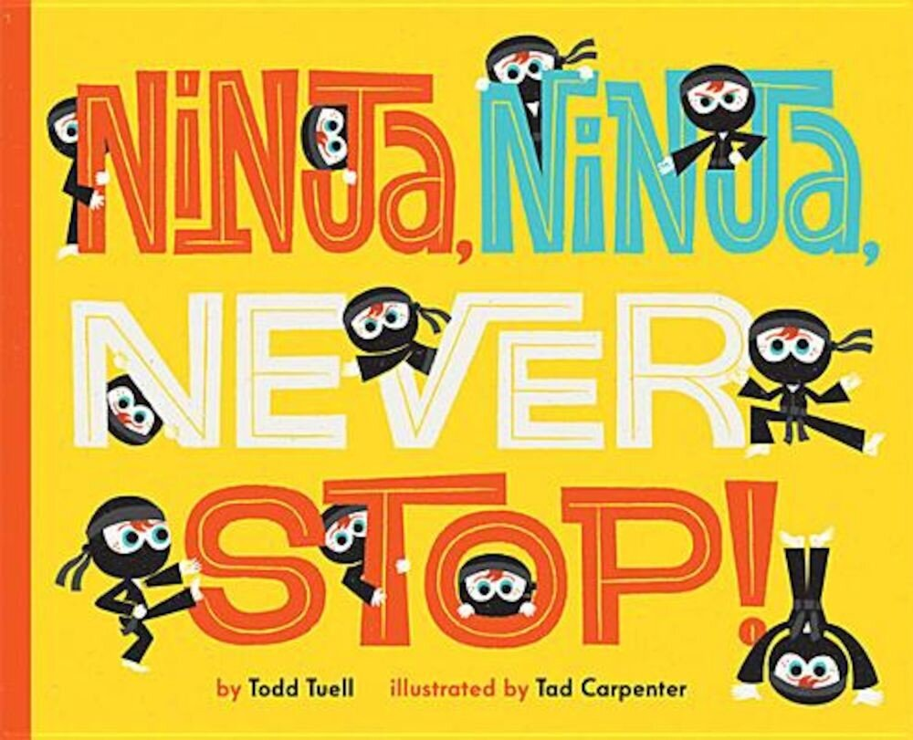 Ninja, Ninja, Never Stop!, Hardcover