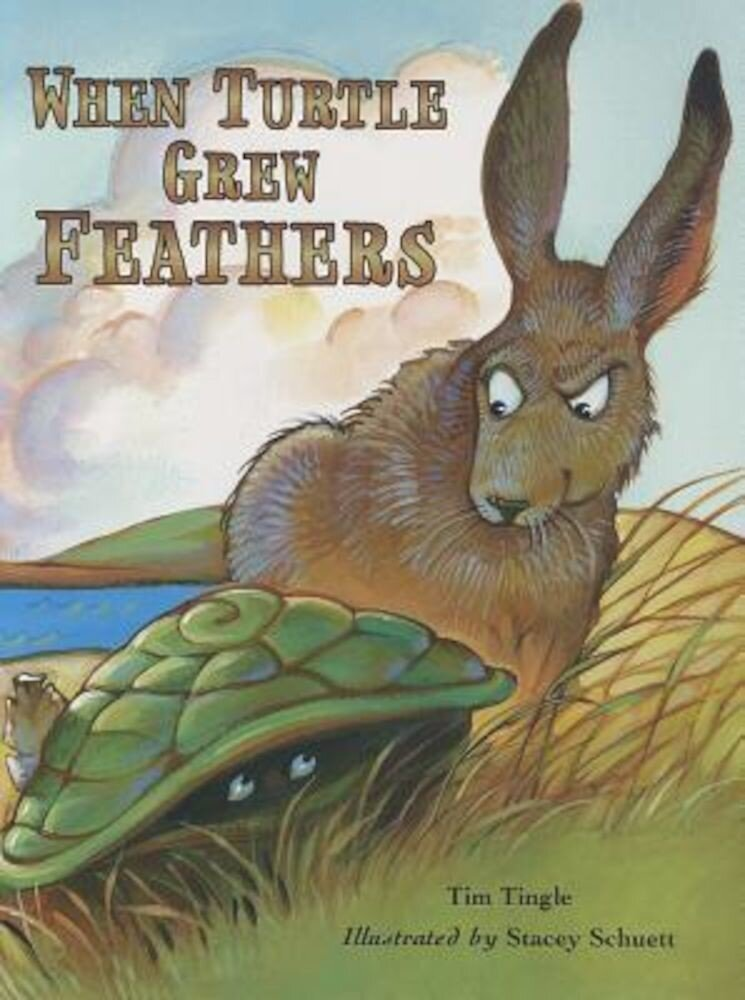 When Turtle Grew Feathers: A Folktale from the Choctaw Nation, Paperback