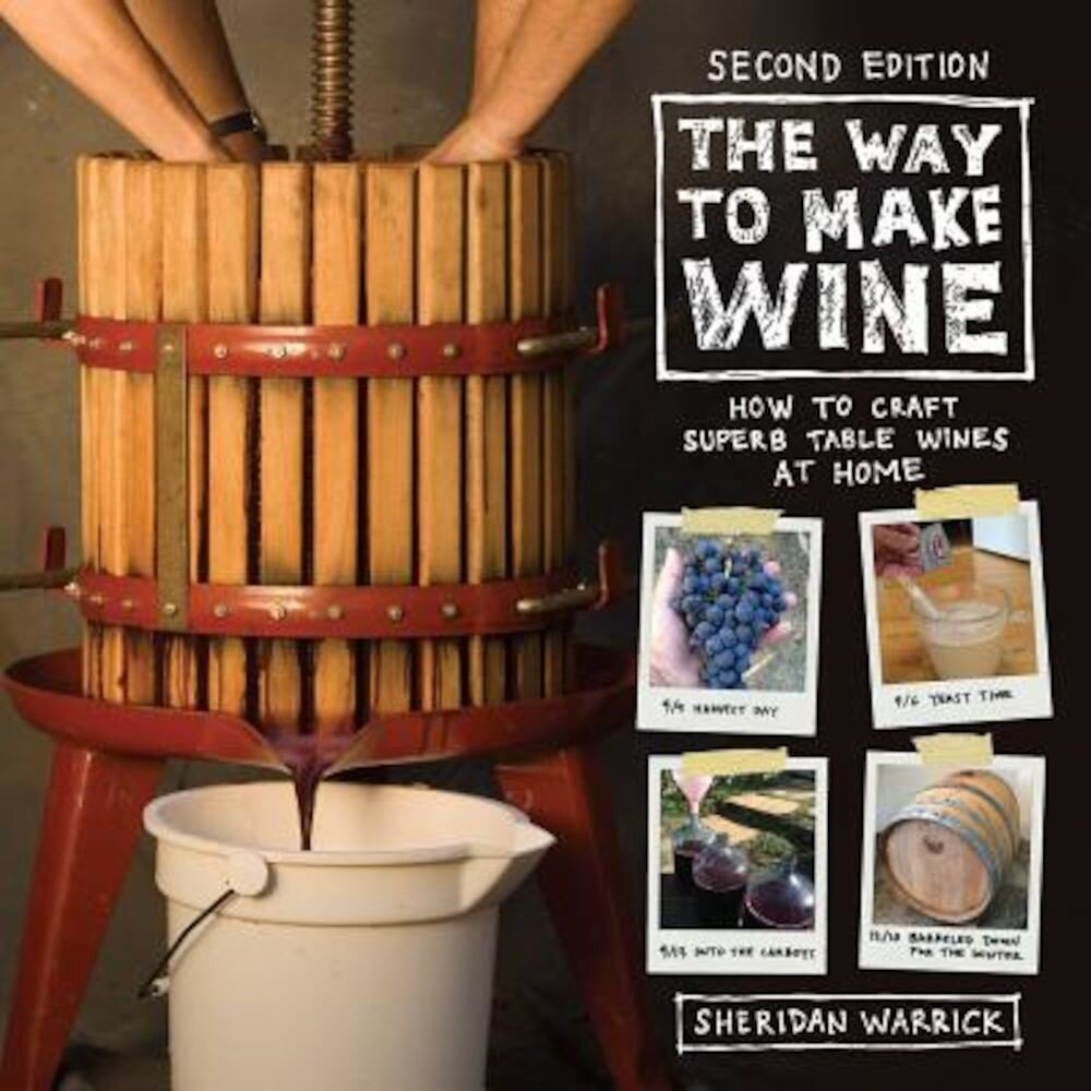 The Way to Make Wine: How to Craft Superb Table Wines at Home, Paperback
