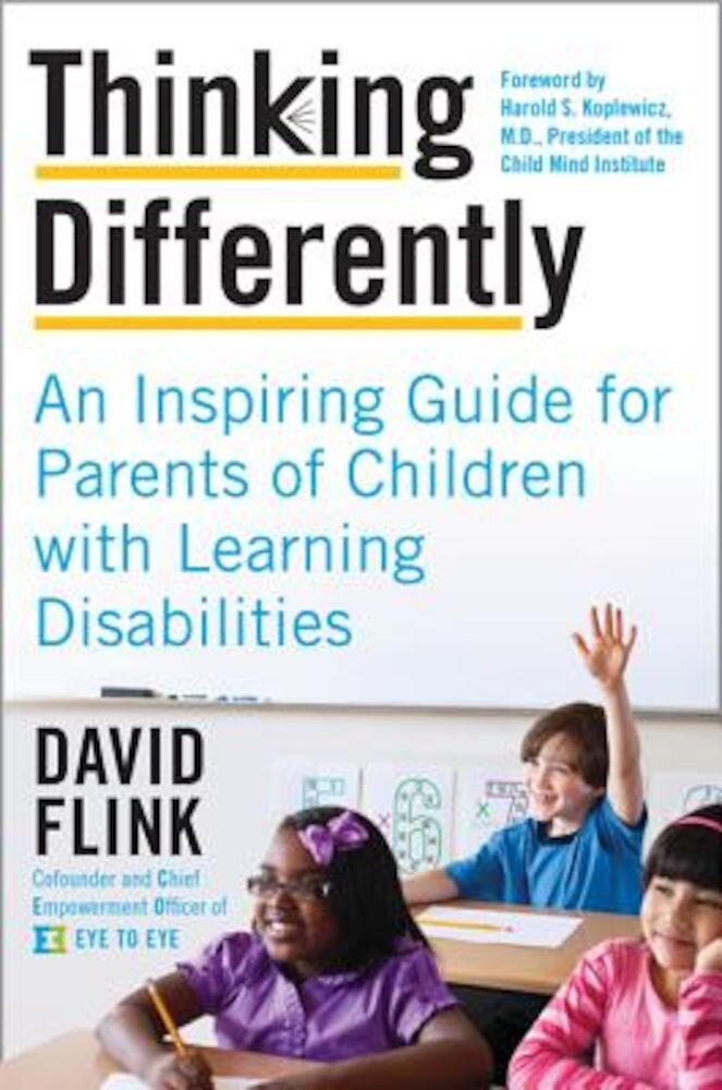 Thinking Differently: An Inspiring Guide for Parents of Children with Learning Disabilities, Paperback