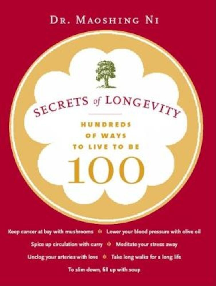 Secrets of Longevity: Hundreds of Ways to Live to Be 100, Paperback