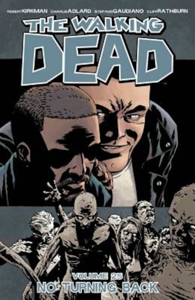 The Walking Dead, Volume 25: No Turning Back, Paperback