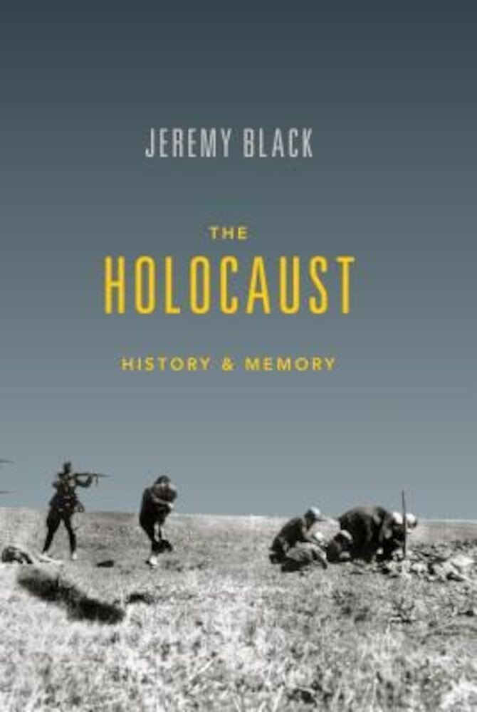 The Holocaust: History and Memory, Paperback