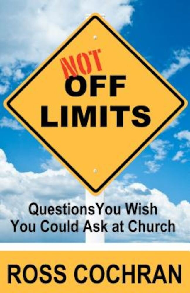 Not Off Limits: Questions You Wish You Could Ask at Church, Paperback