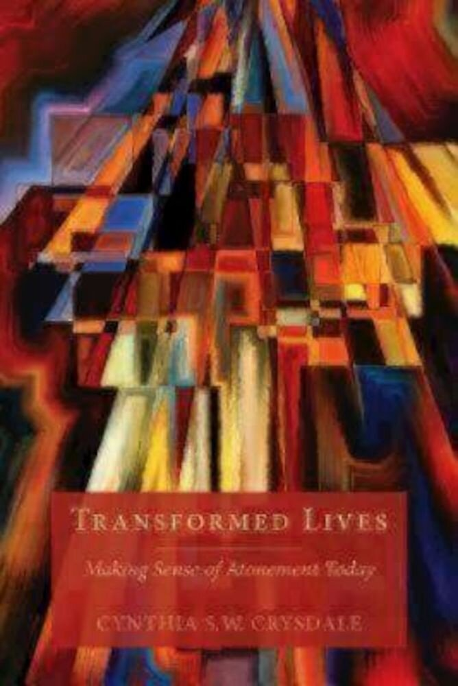Transformed Lives: Making Sense of Atonement Today, Paperback