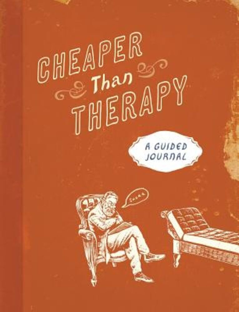 Cheaper Than Therapy: A Guided Journal, Paperback