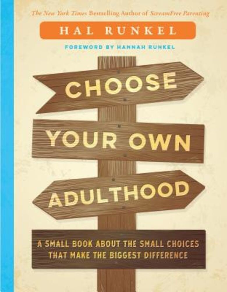 Choose Your Own Adulthood: A Small Book about the Small Choices That Make the Biggest Difference, Hardcover