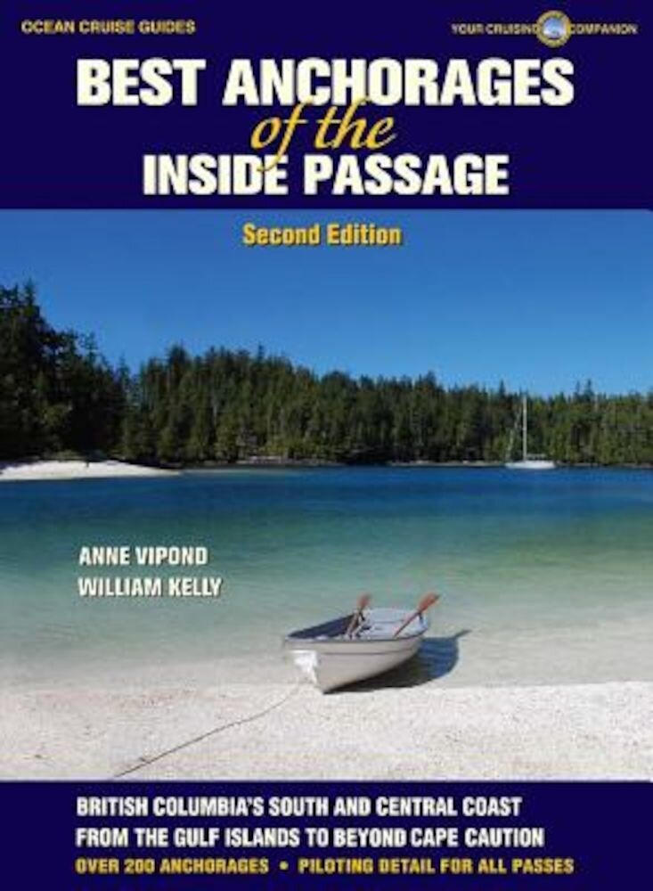 Best Anchorages of the Inside Passage: British Columbia's South and Central Coast, Paperback