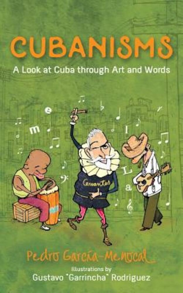 Cubanisms: A Look at Cuba Through Art and Words, Paperback