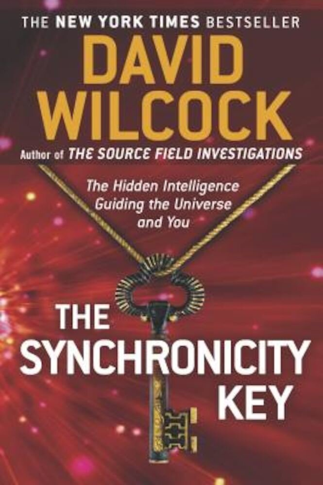 The Synchronicity Key: The Hidden Intelligence Guiding the Universe and You, Paperback