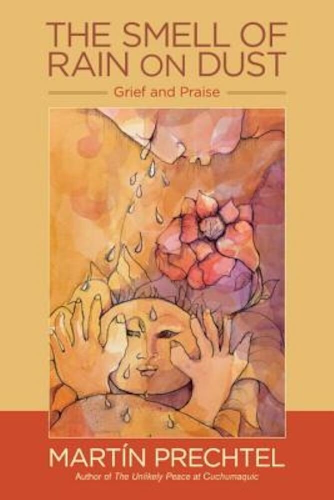 The Smell of Rain on Dust: Grief and Praise, Paperback