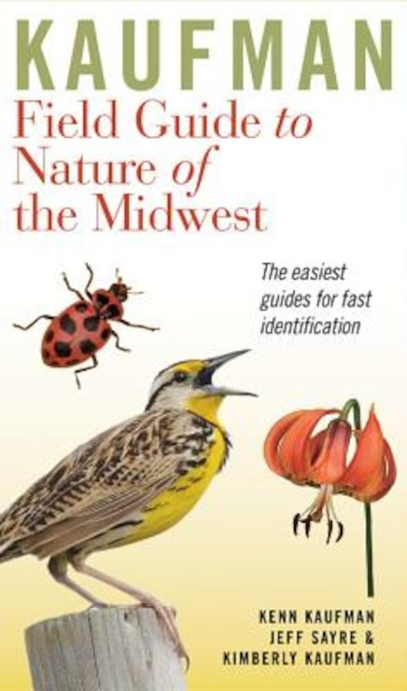 Kaufman Field Guide to Nature of the Midwest, Hardcover