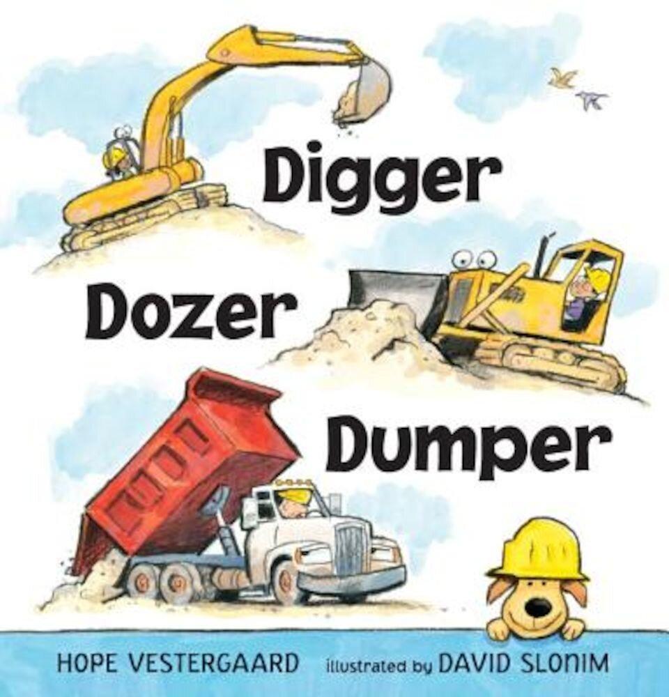 Digger, Dozer, Dumper, Hardcover
