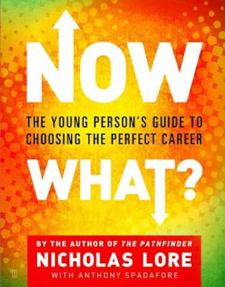Now What?: The Young Person's Guide to Choosing the Perfect Career, Paperback