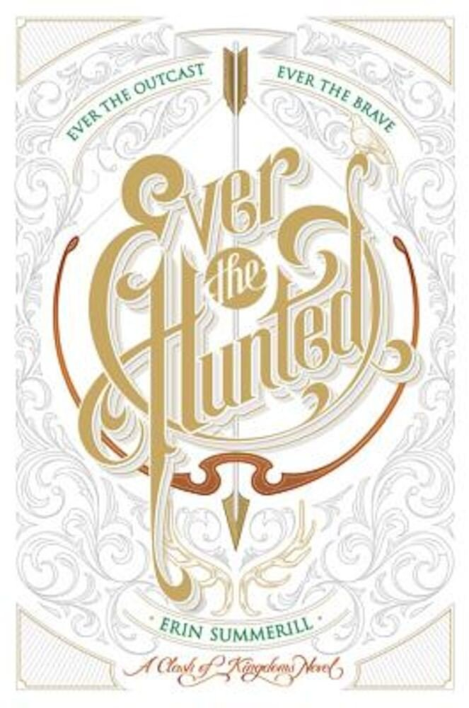 Ever the Hunted: A Clash of Kingdoms Novel, Hardcover