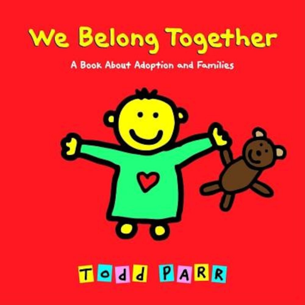 We Belong Together: A Book about Adoption and Families, Hardcover