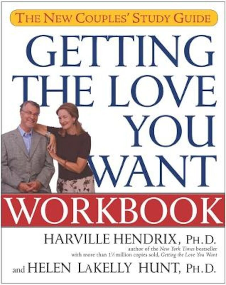 Getting the Love You Want Workbook: The New Couples' Study Guide, Paperback