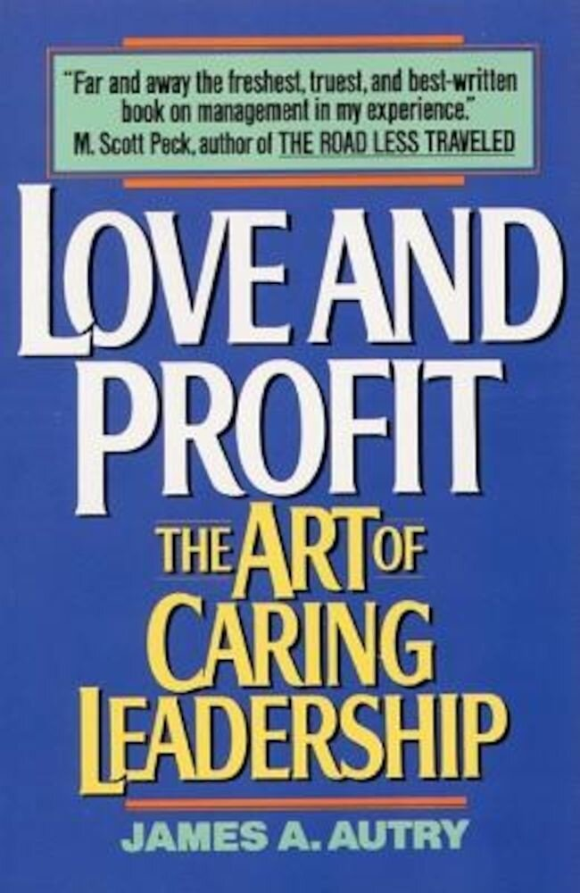 Love and Profit: The Art of Caring Leadership, Paperback