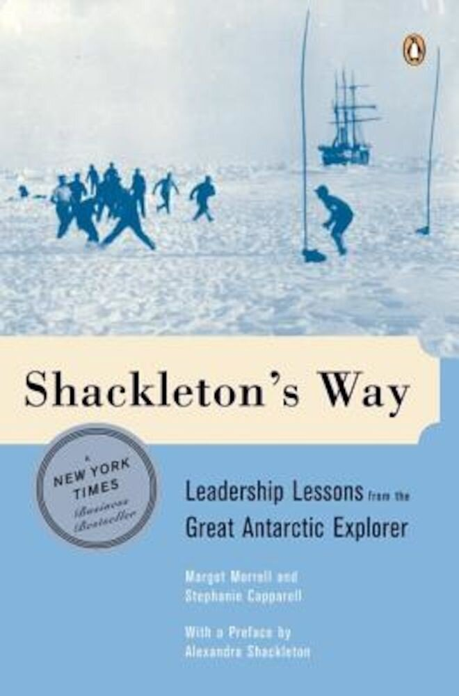 Shackleton's Way: Leadership Lessons from the Great Antarctic Explorer, Paperback