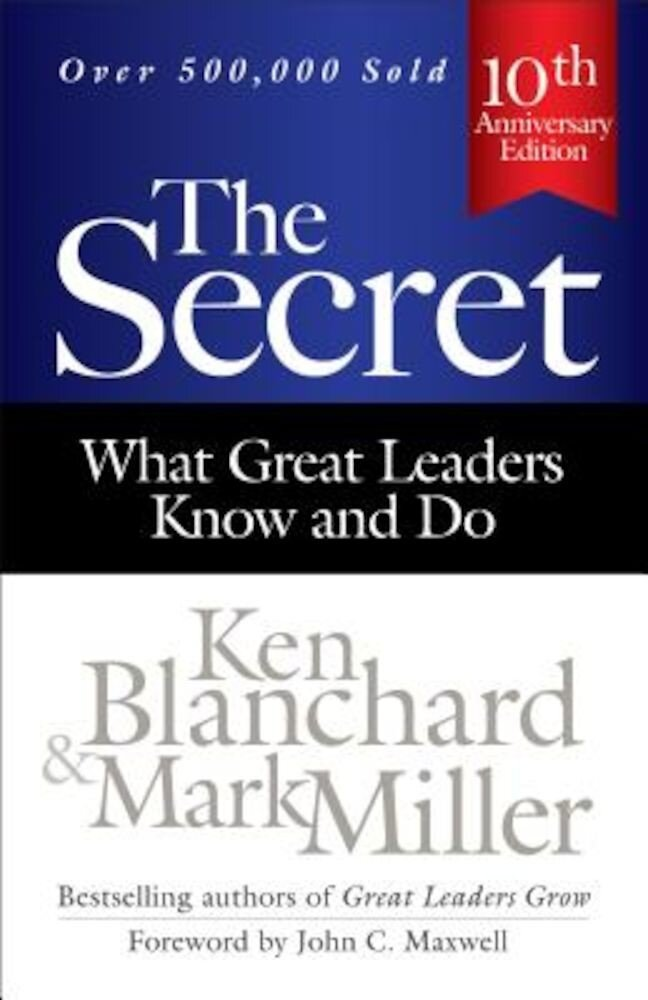 The Secret: What Great Leaders Know and Do, Hardcover
