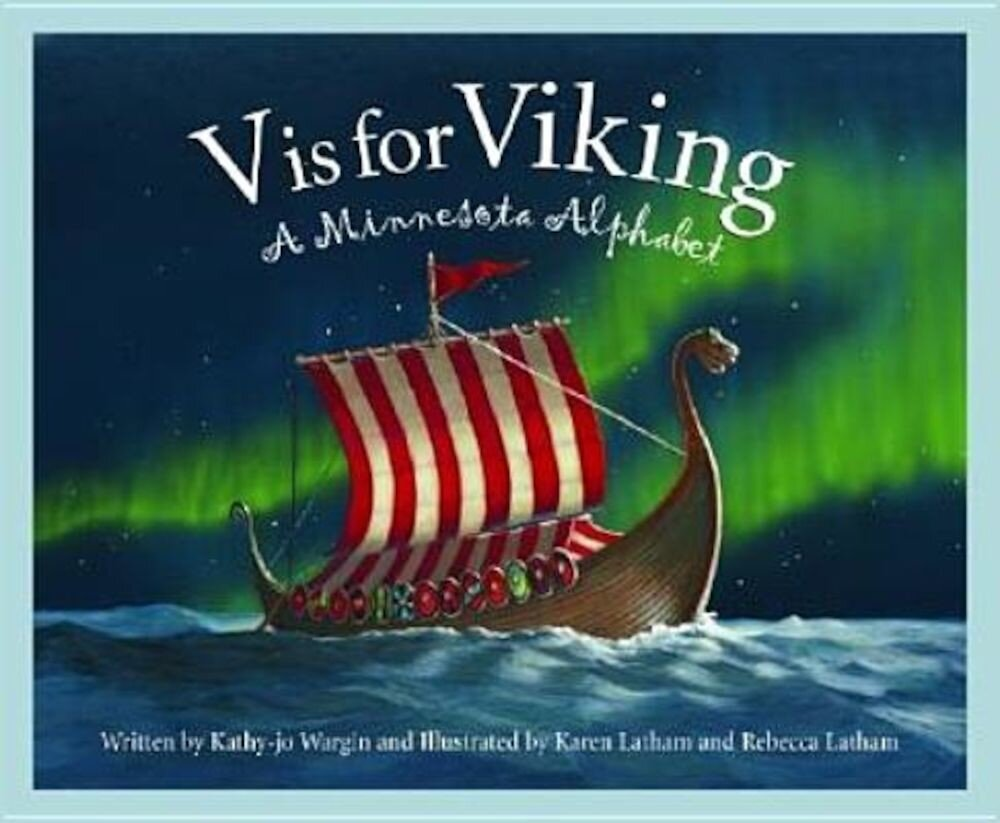 V Is for Viking: A Minnesota Alphabet, Hardcover