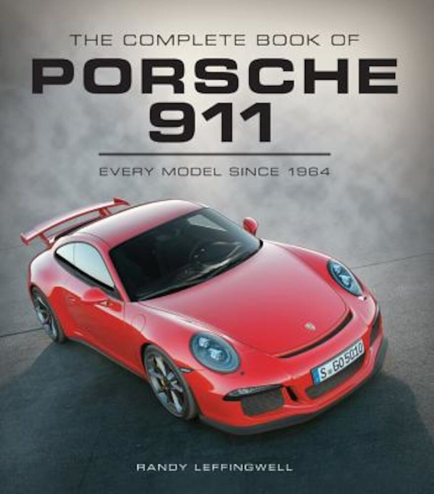 The Complete Book of Porsche 911: Every Model Since 1964, Hardcover