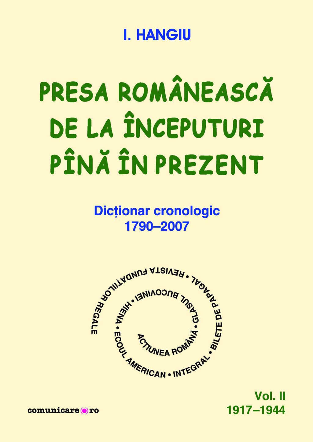 Presa romaneasca de la inceputuri pina in prezent. Dictionar cronologic 1790-2007 (Vol. II, 1917-1944) (eBook)
