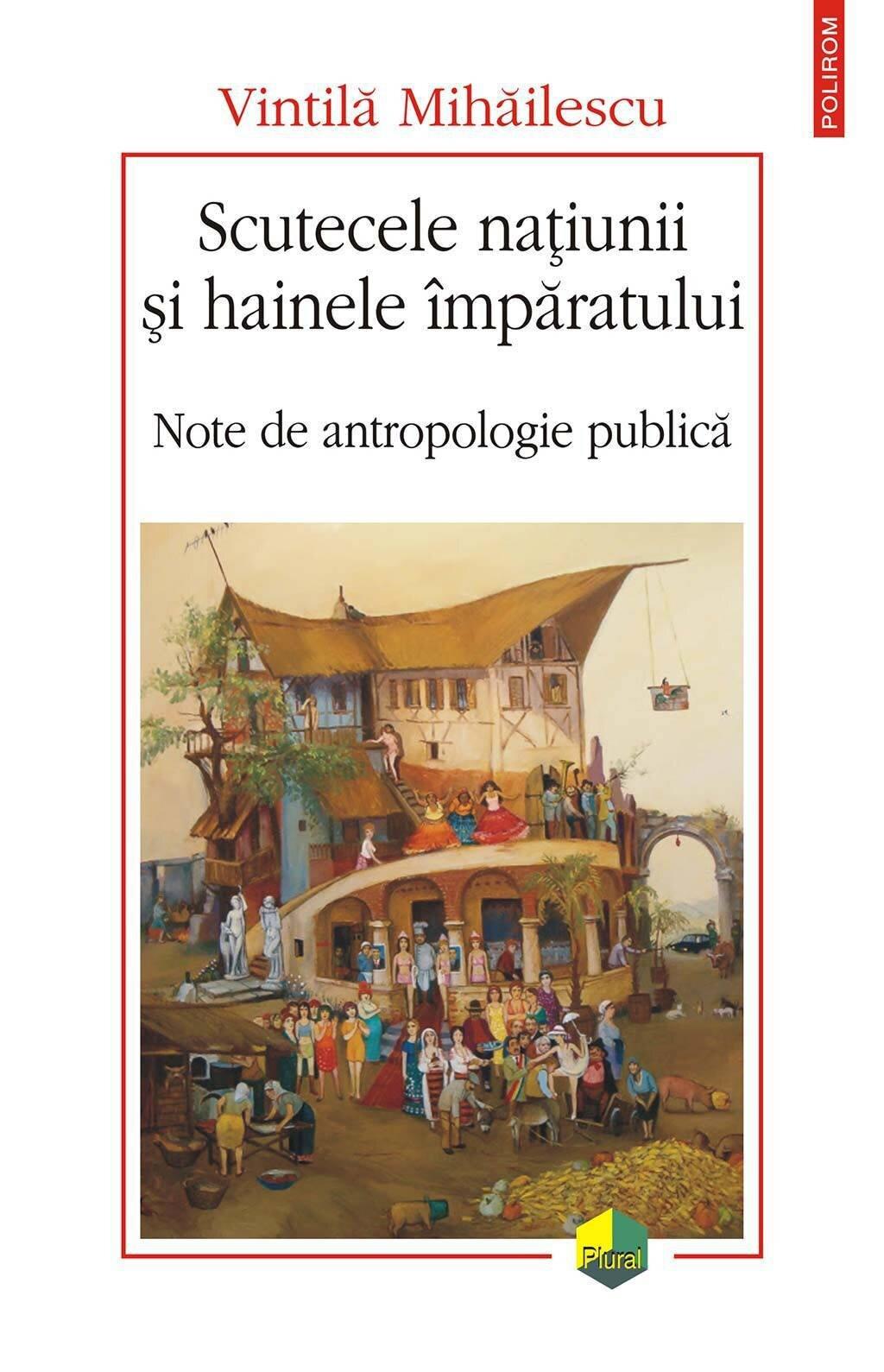 Scutecele natiunii si hainele imparatului. Note de antropologie publica (eBook)