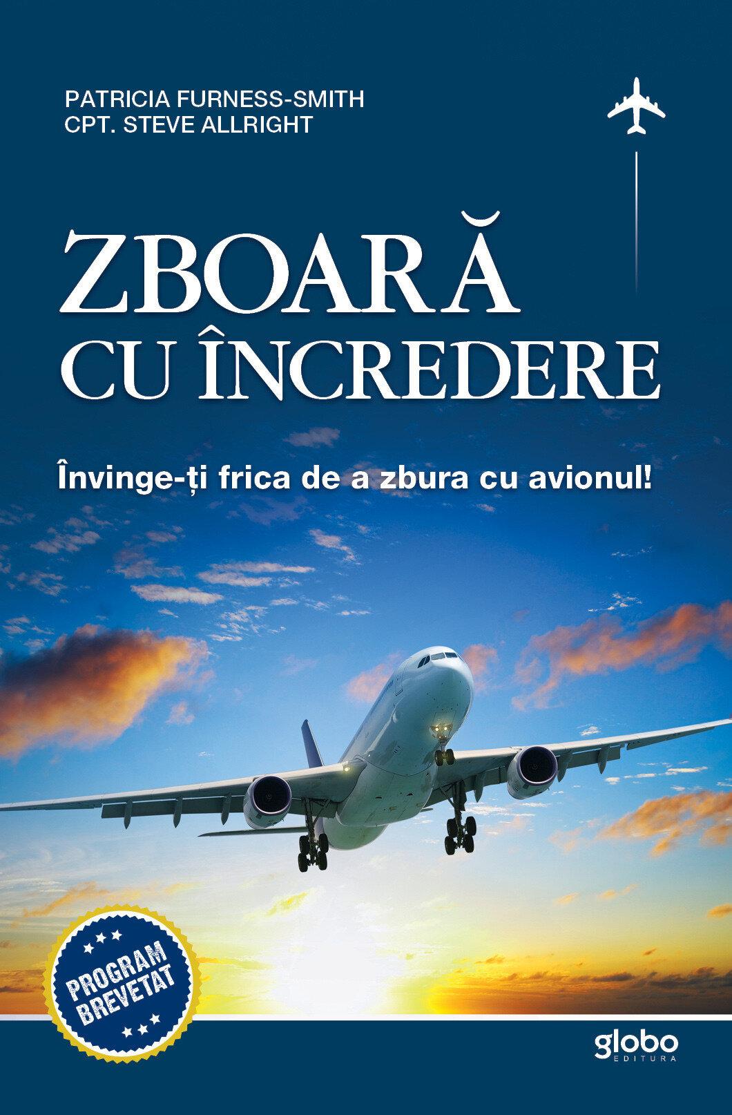 Coperta Carte Zboara cu incredere. Invinge-ti frica de a zbura cu avionul!