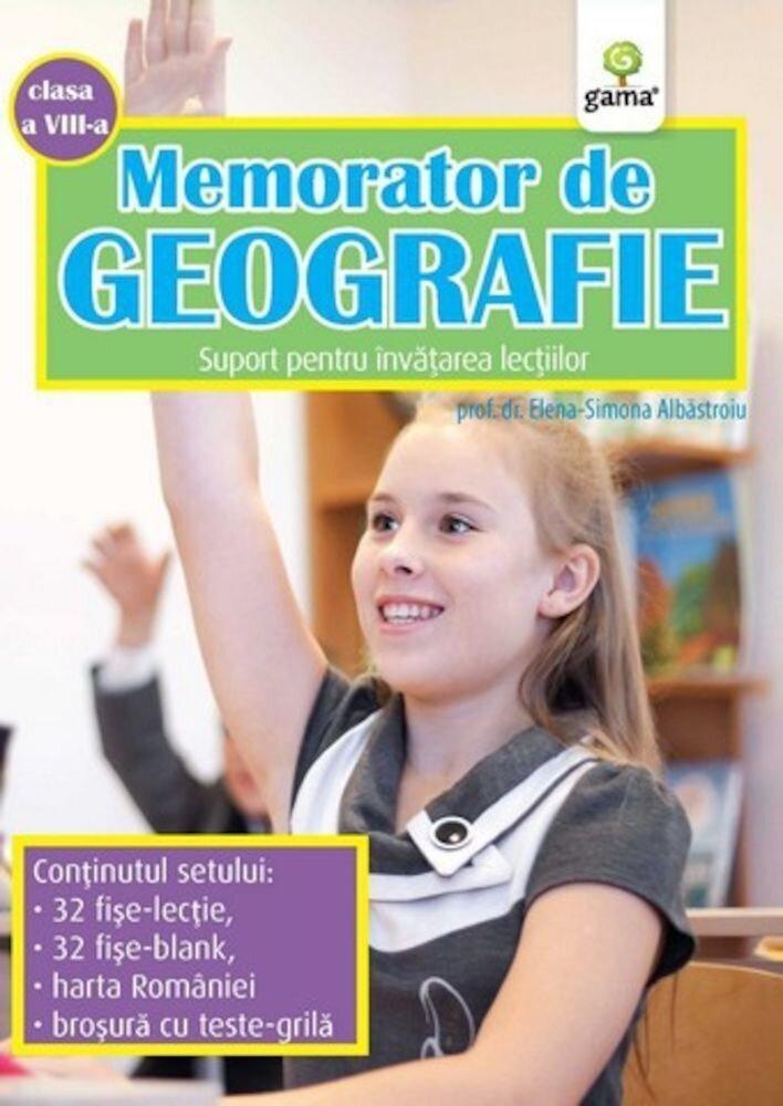 Memorator de Geografie, clasa a VIII-a. Suport pentru invatarea lectiilor