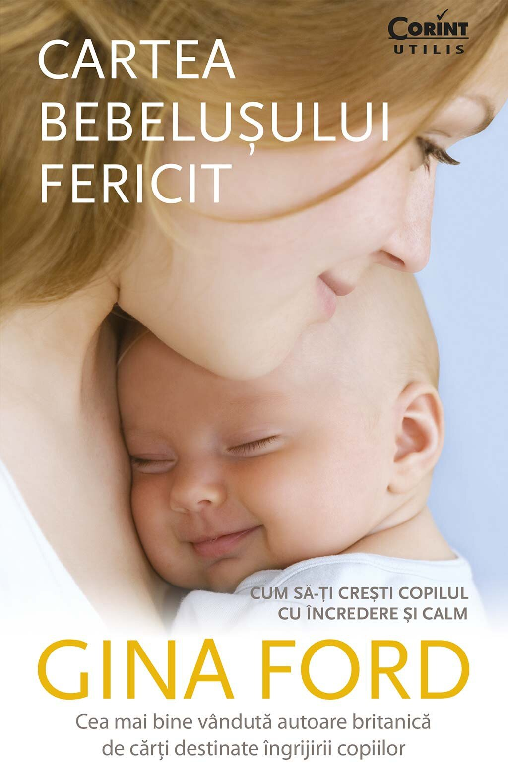 Cartea bebelusului fericit. Cum sa-ti cresti copilul cu incredere si calm (eBook)