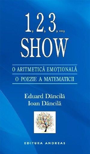 1,2,3,..., Show. O aritmetica emotionala. O poezie a matematicii