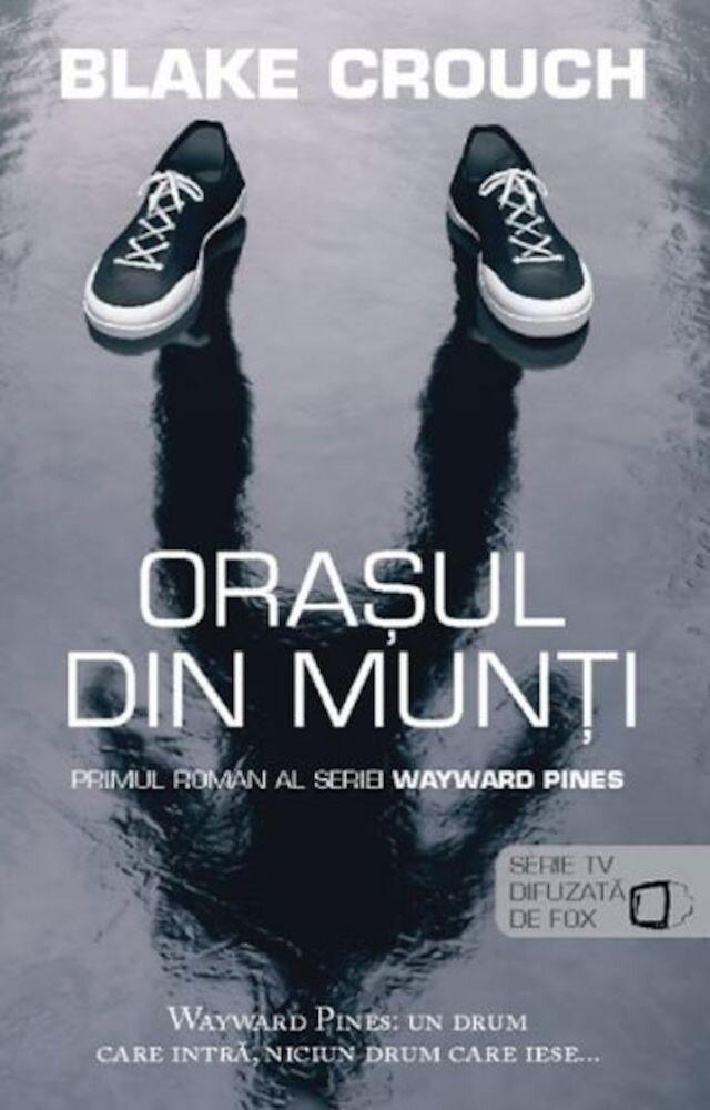 Orasul din munti - Primul roman al seriei Wayward Pines