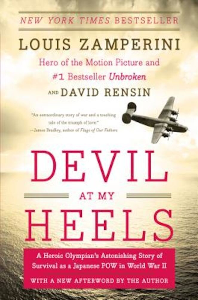 Devil at My Heels: A Heroic Olympian's Astonishing Story of Survival as a Japanese POW in World War II, Paperback