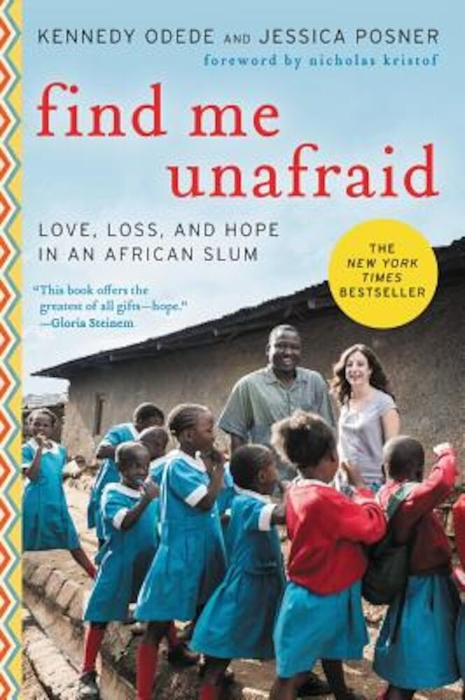 Find Me Unafraid: Love, Loss, and Hope in an African Slum, Paperback