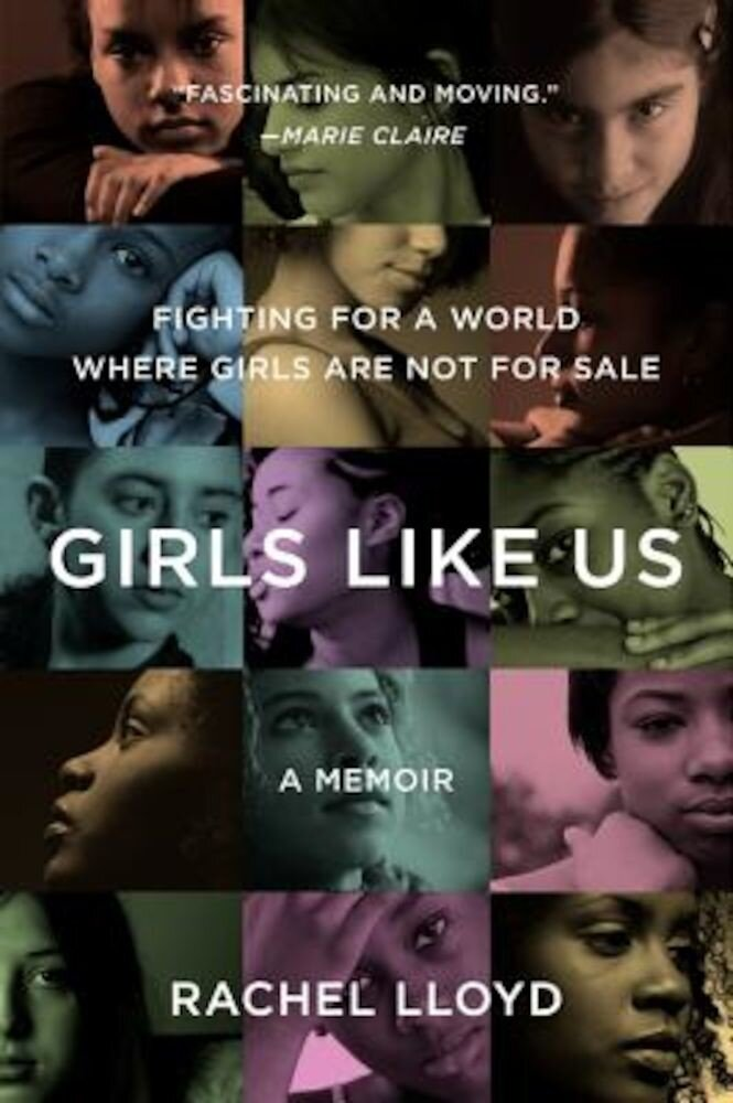 Girls Like Us: Fighting for a World Where Girls Are Not for Sale: A Memoir, Paperback