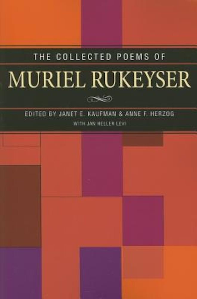 The Collected Poems of Muriel Rukeyser, Paperback