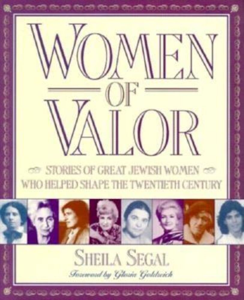 Women of Valor: Stories of Great Jewish Women Who Helped Shape the Twentieth Century, Paperback