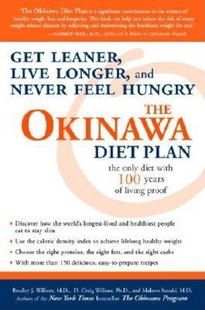 The Okinawa Diet Plan: Get Leaner, Live Longer, and Never Feel Hungry, Paperback